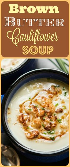 If you are a cauliflower hater this brown butter cauliflower soup is for you. It's creamy, silky, and takes no milk or cream plus it tastes like potato! ohsweetbasil.com