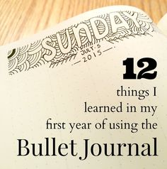 Things I've learned in my first year of using the Bullet Journal
