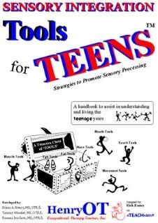 Book: Tools for Teens: Sensory Integration: Diana Henry, Tammy Wheeler, Deanna Iris Sava