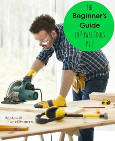 The Beginner's Guide to Power Tools Pt 2 l The Princess & Her Cowboys