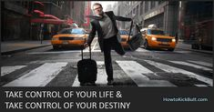 Now, tell us, are you ready to take control of you and your life? Motivational Articles, Destiny, Kicks, Challenges, Life, Funny Quites