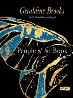People of the Book by Geraldine Brooks - Interesting historical fiction chronicling the journey of one book through many hands, many years and many miles.