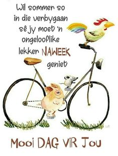 Weekend Messages, Weekend Quotes, Good Morning Quotes, Lekker Dag, Evening Greetings, Goeie Nag, Goeie More, Afrikaans Quotes, Special Quotes