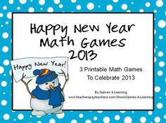 FREEBIE - Happy New Year Math Games for 2013 by Games 4 Learning! 3 Printable math board games for the new year!