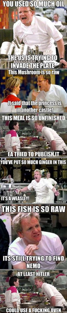 The problem with cooking shows. Dank Memes Funny, Very Funny Memes, Stupid Memes, Funny Jokes, Hilarious, Satire, Gordon Ramsay Funny, Quality Memes, Really Funny