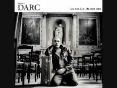 Daniel Darc - La taille de mon âme  <3 <3 <3
