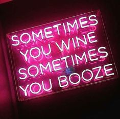 sometime you wine sometime you booze fun neon signs Citations Instagram, Instagram Quotes, Quotes To Live By, Life Quotes, Neon Quotes, Neon Led, Neon Words, Neon Aesthetic, Aesthetic Vintage
