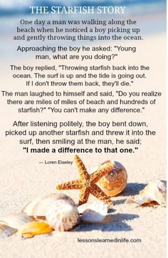 Lessons Learned in LifeThe starfish story. - Lessons Learned in Life Great Quotes, Quotes To Live By, Me Quotes, Inspirational Quotes, Motivational Stories, Morals Quotes, Inspiring Sayings, Beach Quotes, Crush Quotes