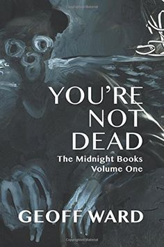 You're Not Dead: Volume 1 (The Midnight Books) by Geoff Ward - Main Library E823 WAR(YOU)