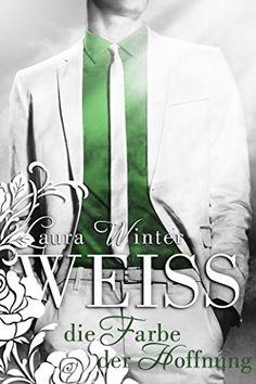Weiss - Die Farbe der Hoffnung (Liebesroman): Band 4 von Laura Winter http://www.amazon.de/dp/B01AOLWGEC/ref=cm_sw_r_pi_dp_QtT4wb1ZH75NB