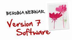 BERNINA Webinar: Version 7 Software introduktion