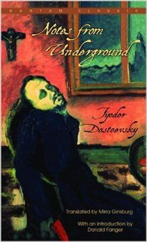 This changed my life. Notes From Underground Fyodor Dostoevsky