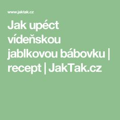 Jak upéct vídeňskou jablkovou bábovku | recept | JakTak.cz