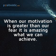 quote on motivation: quote motivation great fear amazing achievement truth mindset behaviour growth results