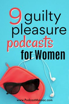This list of podcasts for women is the perfect thing for when you just want to chill out and enjoy something for YOU. These are not the typical podcasts for women - they aren't about being a mom or starting a business. These are the podcasts for women who need a break from reality and want to indulge in some of their favorite guilty pleasures. #podcasts #podcastmaniac