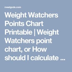 Weight Watchers Points Chart Printable   Weight Watchers point chart, or How should I calculate the points? - meatgodsmeatgods