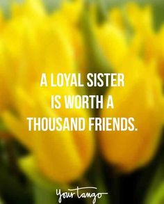 It can be hard to put your feelings about sisterly relationships into words, so here are 25 of the best sister quotes to help you find the perfect way to tell her how you feel. Cousin Quotes, Best Friend Quotes, Sweet Quotes, Love Quotes, Crazy Family Quotes, Fighting Quotes, Adoption, Spiritual Love, Small Quotes