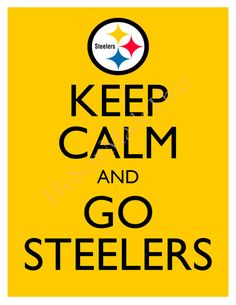 Keep Calm and Go Steelers