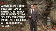 Lemony Snicket: Marriage is like sharing a root beer float, or agreeing to be the back half of a horse costume. Even when it's happening onstage, you should only do it with the people you love.  More on: http://www.magicalquote.com/series/a-series-of-unfortunate-events/ #LemonySnicket #ASeriesofUnfortunateEvents