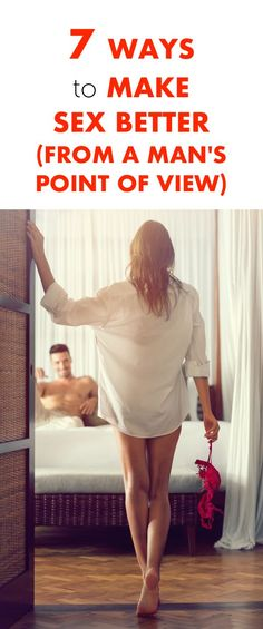 7 Ways to Make Sex Better From a Man's Point of View