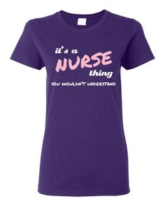 It's a #Nurse Thing, You Wouldn't Understand #custom #tshirt or #sweatshirt.