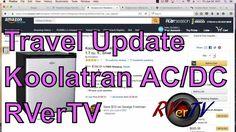 RVerTV Travel Update.....Koolatron Fridge....RV Park....Quadcopter....