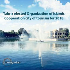 Islamic Conference of Tourism Ministers selected Medina (Saudi Arabia), Konyaen (Turkey) and Tabriz (Iran) as capital cities of Islamic tourism in 2016, 2017 and 2018 receptively.