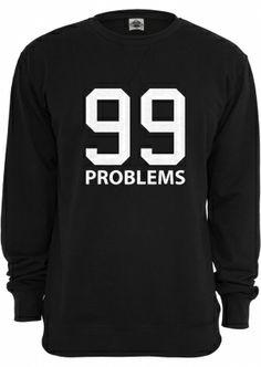"Sweater "" 99 Problems "" http://www.maennerhimmel.de/category/mister-classic/"