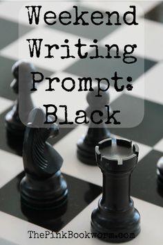 Weekend Writing Prompt: Black