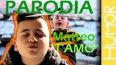 """Matteo """"T'AMO""""   PARODIA   by zambobuena"""