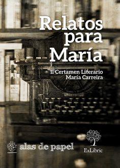 'Relatos para María' Relatos del II Certamen Literario María Carreira de la Asociación Alas de Papel. Exlibric