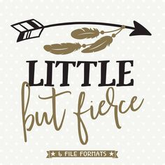 Little But Fierce SVG, Girls Shirt SVG, Girls Iron on file, Arrow svg, Trendy Tshirt Quotes, Commercial dxf file, wall decal svg by queenSVGbee on Etsy