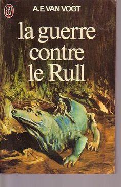 LA GUERRE CONTRE LE RULL - A.E. VAN VOGT