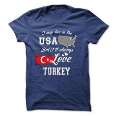 live in Usa but always love turkey T Shirt, Hoodie, Sweatshirt
