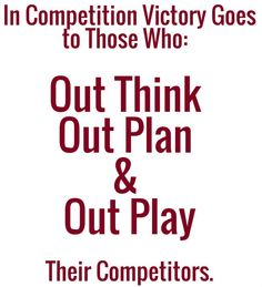 In competition victory goes to those who Out Think, Out Plan & Out Play their competitors. www.3r-creative-solutions.co.uk
