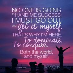 Become an Avon Representative Team Motivational Quotes, Building An Empire, Inspirational Signs, Avon Representative, Be Your Own Boss, Make New Friends, How To Better Yourself, Happy Friday, How To Get
