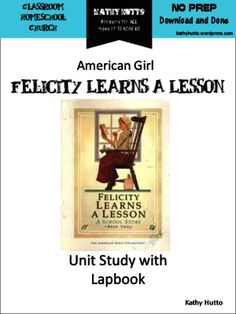 American Girl Felicity Learns a Lesson Unit Study and Lapbook from Kathy Hutto on TeachersNotebook.com -  (16 pages)  - American Girl lapbook