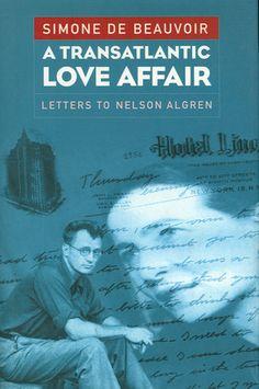 A Transatlantic Love Affair: Letters to Nelson Algren