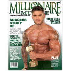 Colin Wayne Millionaire Muscle Magazine Interview