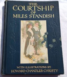 The Courtship Of Miles Standish by Henry Wadsworth Longfellow. Copyright and published 1903 by The Bobbs Merrill Company, Indianapolis. This item currently in the #RubyRedTagSale at 30% off until 7/21/16 at 8 am PDT. Go to www.rubylane.com @rubylanecom