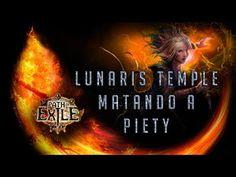 PATH OF EXILE #16   LUNARIS TEMPLE MATANDO A PIETY PC GAMEPLAY ESPAÑOL (...