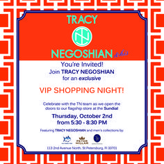 VIP Shopping Night at our new flagship store located at the Sundial in St Petersburg, Florida!  Stop in, meet Tracy and see our beautiful new store.    www.tracynegoshian.com