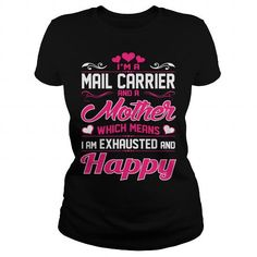 I Love A Mail Carrier Mother I Am Exhausted Happy Tshirt Shirts & Tees