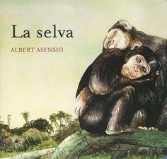 """""""LA SELVA"""" de Albert Asensio  En la selva viven… tigres, chimpancés, cocodrilos, serpientes, tucanes...  Las ardillas viven en el bosque, las ballenas en el mar, los chimpancés viven en la selva, las jirafas en la sabana... ¿Sabes qué otros animales viven en cada lugar? En esta colección descubrirás a los animales en su entorno natural y familiar.   DE 0 A 5 AÑOS Signatura: BEBÉ MUN"""
