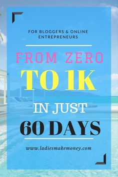 From zero to 1K in just 60 days. Find out to make your first 1K in just 60 days with your blog! Start working from home today!