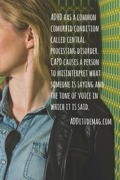 ADHD has a common comorbid condition called Central Auditory Processing Disorder (CAPD). Simply put, CAPD causes a person to misinterpret what someone is saying and the tone of voice in which it is said. Adhd Odd, Adhd And Autism, Infp, Adhd Facts, Adhd Quotes, Auditory Processing Disorder, Adhd Help, Adhd Brain, Adhd Strategies