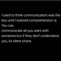 Communication, comprehension, and collaboration are the three key C's Talking Quotes, Real Talk Quotes, True Quotes, Quotes To Live By, Word Porn, Understanding Yourself, Beautiful Words, Beautiful Eyes, Thought Provoking