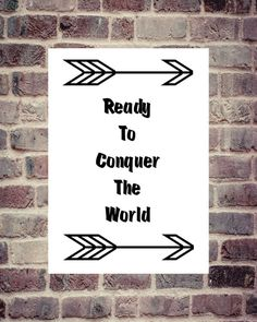 Motivational Print Home Decor Ready To Conquer The World Use Coupon Code TAKE15 For 15