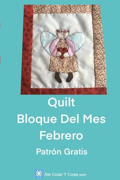 Quilt Bloque Del Mes Febrero All Block, Block Of The Month, Stitch And Angel, Quilt Patterns, Quilting Ideas, Dmc Embroidery Floss, Back Stitch, Satin Stitch, Quilt Blocks