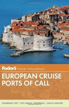 TRAVEL TIP: If you are spending a lot of money on a cruise in Europe don't begrudge investing a few dollars in a really good travel guide like Fodor's European Cruise Ports of Call.
